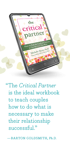 The Critical Partner is the ideal work - book to teach couples how to do what is necessary to make their relationship successful. - BARTON GOLDSMITH, Ph.D.