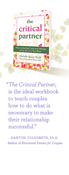 """The Critical Partner is the ideal workbook to teach couples how to do what is necessary to make their relationship successful."" - BARTON GOLDSMITH, Ph.D."
